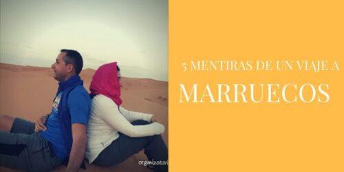 5 MENTIRAS DE UN VIAJE A MARRUECOS