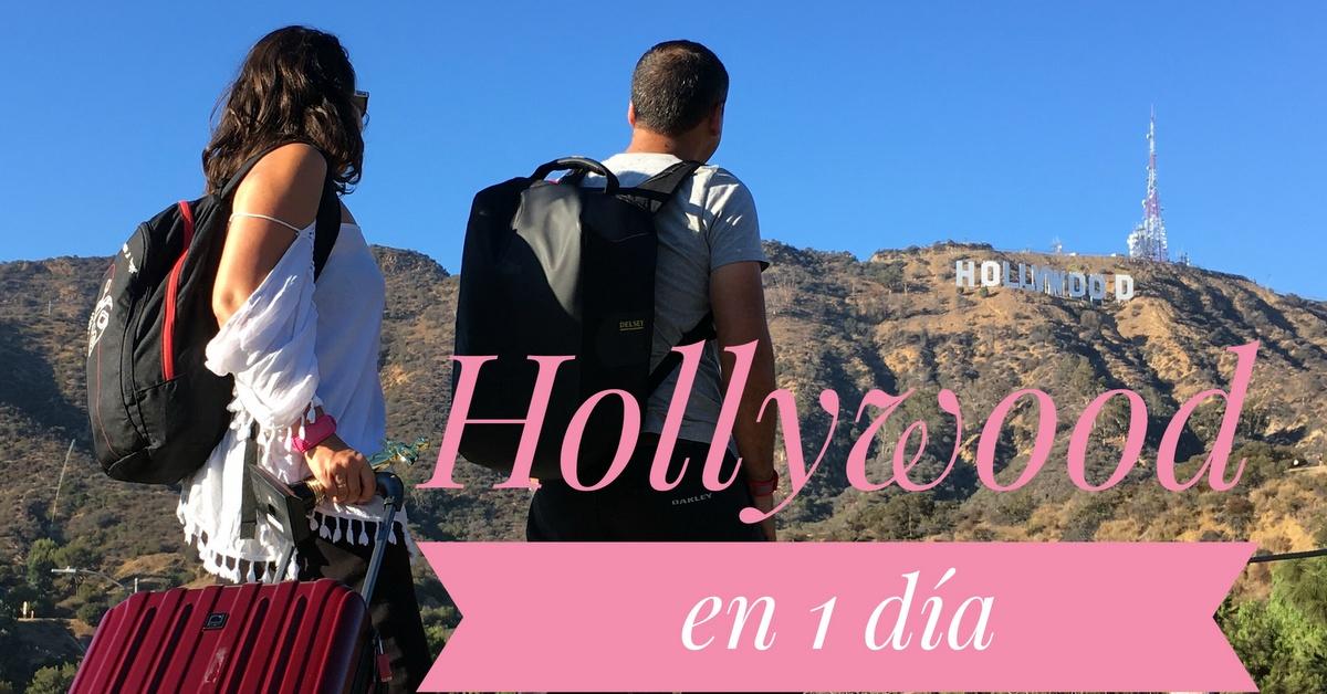 Qué hacer en Hollywood en un día. Organizotuviaje.com