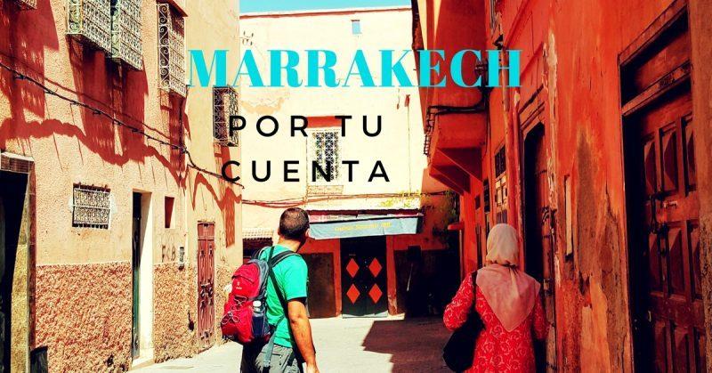 Marrakech por tu cuenta by organizotuviaje.com