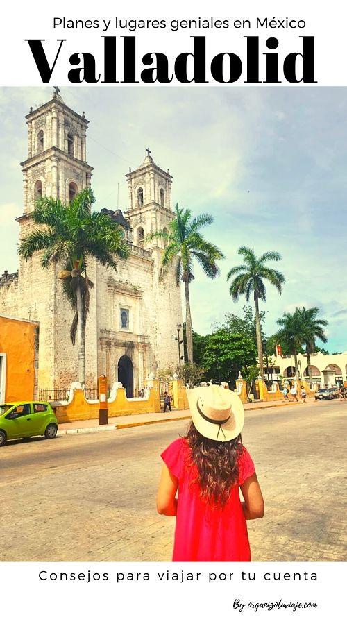 México. Qué hacer y qué ver en Valladolid