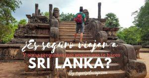 ¿Es seguro viajar a Sri Lanka?