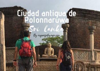 Qué ver en Polonnaruwa Sri Lanka by organizotuviaje.com