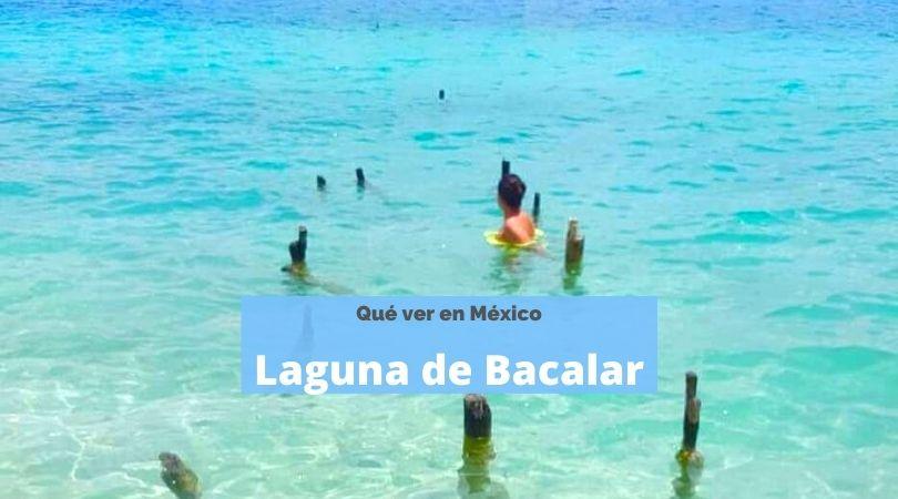 México. Qué hacer y qué ver en Laguna de Bacala