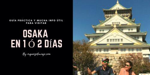 Qué ver y hacer en Osaka en 1 o 2 días