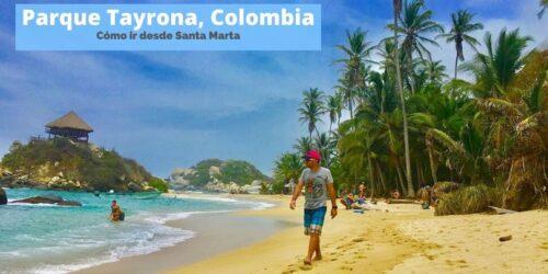 Cómo ir al Parque Tayrona. Colombia por tu cuenta by organizotuviaje.com