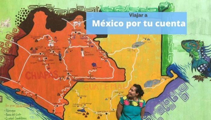 Viajar a México por tu cuenta. Consejos y lugares imprescindibles.
