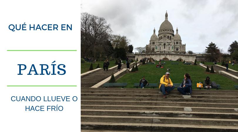 Qué hacer en París cuando llueve o hace frío by organizotuviaje.com