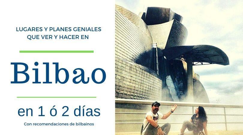 Qué ver y que hacer en Bilbao
