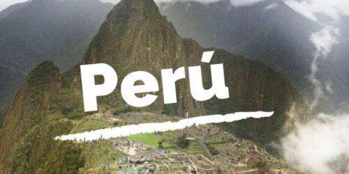 Perú: Guías y consejos para viajar por tu cuenta