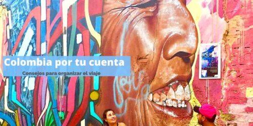 viajar a Colombia por tu cuenta. Consejos y ruta de una o dos semanas by organizotuviaje.com