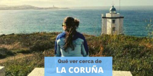 Qué ver cerca de la Coruña. Escapadas de un día. Consejos para viajar por España