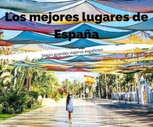 Los mejores lugares para viajar por España