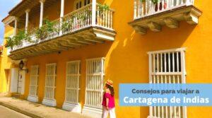 consejos para viajar a Cartagena de Indias por tu cuenta