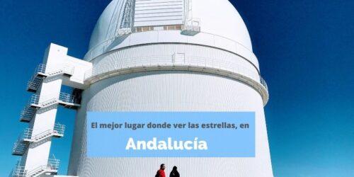 Dónde ver las estrellas en Andalucía