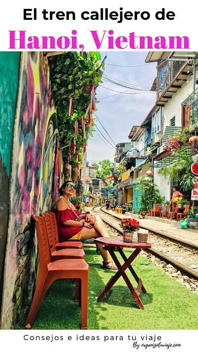 Tren callejero de Hanoi: Cómo visitar las vías del tren. GUÍA
