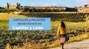 Castillos y palacios con encanto donde dormir en Castilla y León
