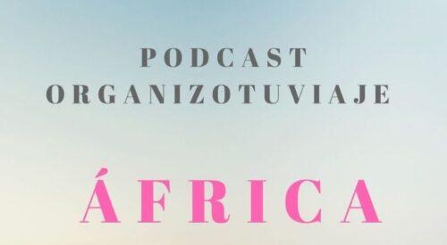 Podcast de viajes a Africa