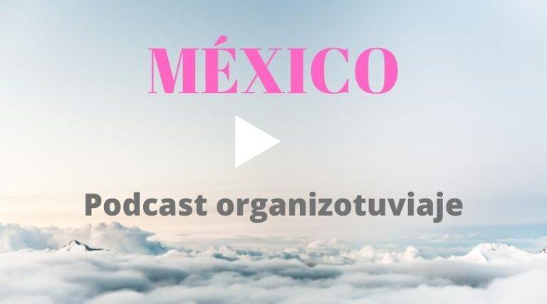 Podcast de viajes a México