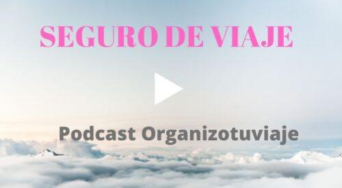Podcast sobre el SEGURO de VIAJE
