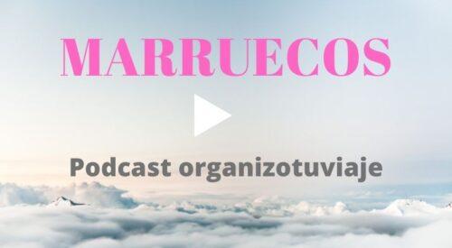 podcast en español de viajes a Marruecos