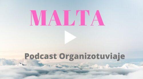 Podcast de viajes en español MALTA
